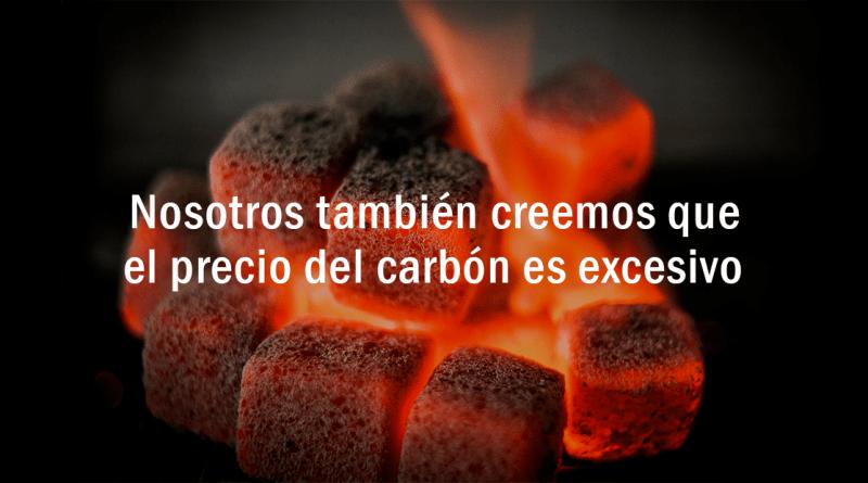 Nosotros también creemos que el precio del carbón es excesivo
